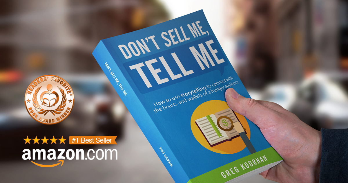 Dont Sell Me Tell Me By Greg Koorhan