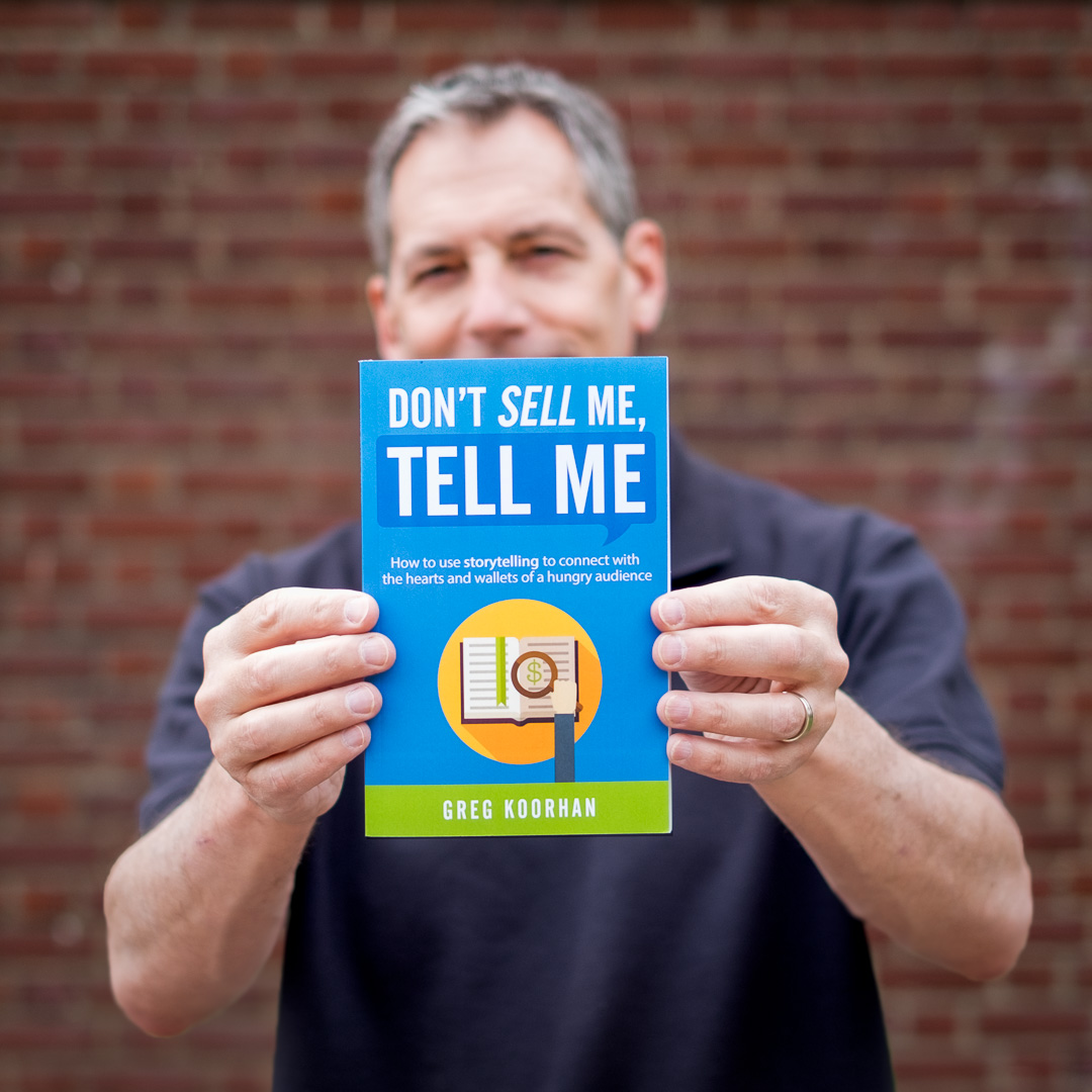 Greg Koorhan Author, Don't Sell Me, Tell Me
